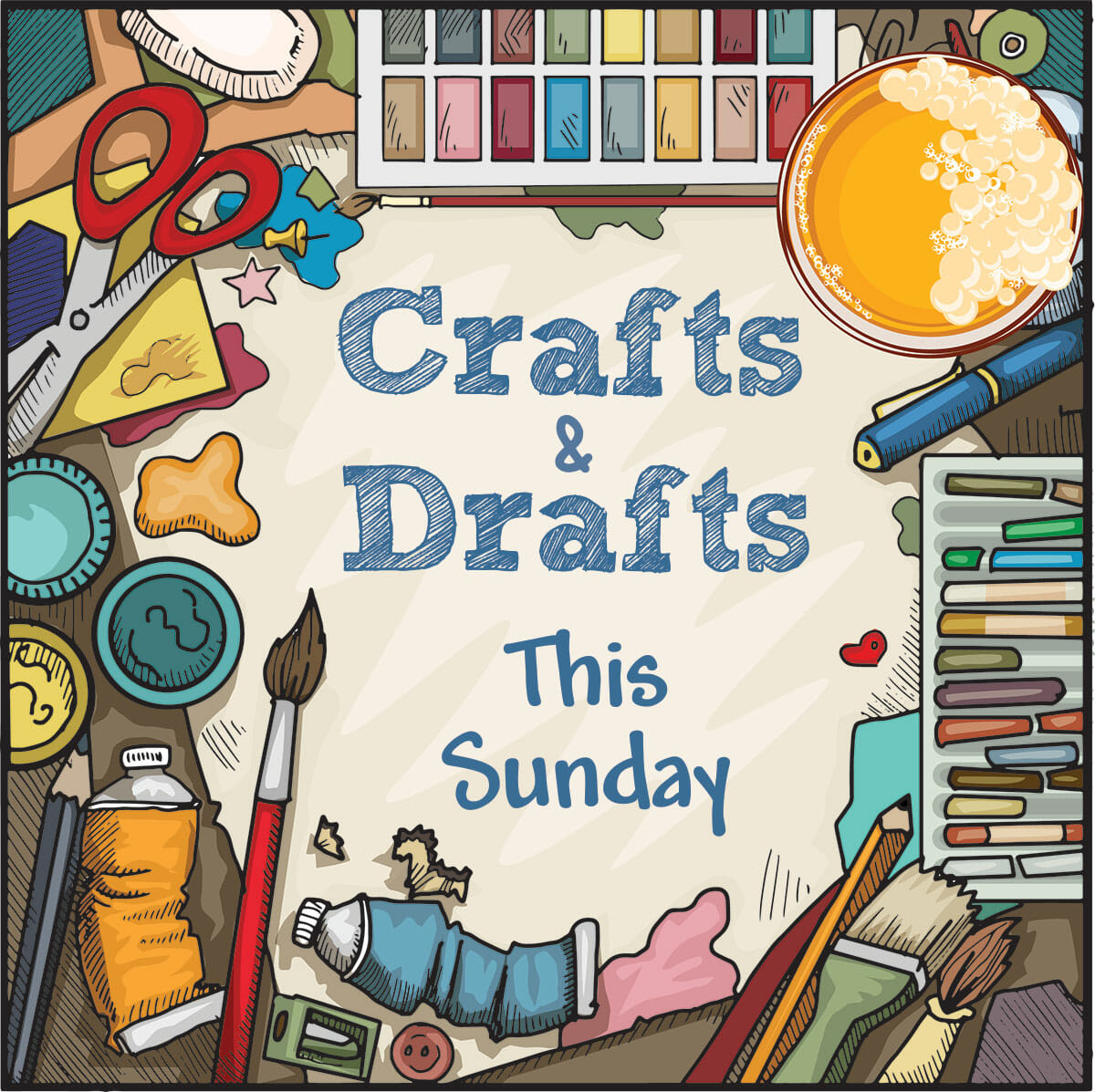 Crafts & Drafts Sundays